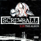 SCREWBALL - Y2K NEW CD