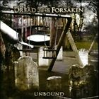 Dread The Forsaken - Unbound (2010) - Used - Compact Disc
