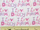 I LOVE MOMMY I LOVE DADDY Pink Flannel Fabric BTY G3