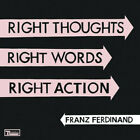 Franz Ferdinand - Right Thoughts Right Words Right Action [CD New]