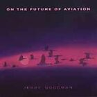 FREE US SHIP. on ANY 2 CDs! NEW CD Jerry Goodman: On the Future of Aviation Orig