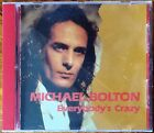 Michael Bolton - Everybody's Crazy (9 Track Australian CD) EXCELLENT condition