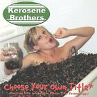 Kerosene Brothers - Choose Your Own Title [CD New]