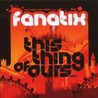 This Thing of Ours [Fanatix] New CD