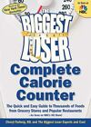 The Biggest Loser Complete Calorie Counter The Quick and Easy Guide to