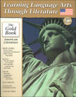Learning Language Arts Through Literature The Gold Book American Literature