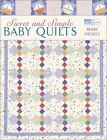 Sweet and Simple Baby Quilts by Mary Hickey