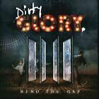 DIRTY GLORY - MIND THE GAP NEW CD