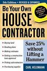 Be Your Own House Contractor  Save 25 Without Lifting a Hammer