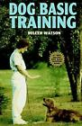 Basic Dog Training by Miller Watson