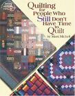 Quilting for People Who Still Dont Have Time to Quilt by Marti Michell