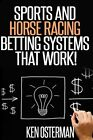 Sports And Horse Racing Betting Systems That Work