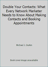 Double Your Contacts What Every Network Marketer Needs to Know About Making
