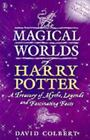 The Magical Worlds of Harry Potter A Treasury of Myths Legends and