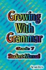 Growing with Grammar Grade 7 Student Manual 2009 Paperback