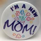 Birth Announcement Button Pins  Im a NEW MOM Button Pin New MOM Gift