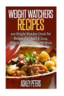 Weight Watchers Recipes 100 Weight Watcher Slow Cooker Recipes For Quick