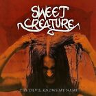 SWEET CREATURE (SWEDISH HARD ROCK) - THE DEVIL KNOWS MY NAME NEW CD