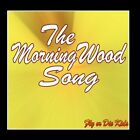 The Morning Wood Song - Single Fly Or Die Kids CD