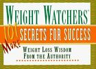 Weight Watchers 101 More Secrets For Success Weight Loss Wisdom From the