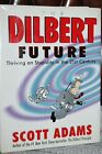 The Dilbert Future : Thriving on Stupidity in the 21st Century by Scott Adams (1