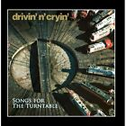 Songs For The Turntable Drivin' N' Cryin' CD