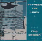 PAUL SCHERER BETWEEN THE LINES 1992 WORLD DISC MUSIC CD Tom Palmer Al Price