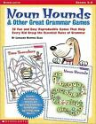 Noun Hounds and Other Great Grammar Games  20 Fun and Easy Reproducible