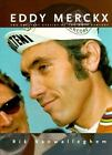 Eddy Merckx  The Great Cyclist of the 20th Century by Rik Vanwalleghem