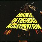 Acceleration Middle of the Road Audio CD