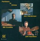 JIM HERSHMAN BILL HAMILTON CUNLIFFE - PARTNERS IN CRIME NEW CD