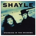 SHAYLE - STANDING IN THE SHADOWS (IMPORT) NEW CD