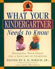 What Your Kindergartner Needs to Know Preparing Your Child for a Lifetime