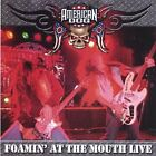 AMERICAN DOG - FOAMIN AT THE MOUTH-LIVE! NEW CD