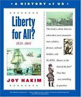 Liberty for All 1820 1860 by Joy Hakim