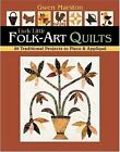 Lively Little Folk Art Quilts  20 Traditional Projects to Piece and Applique