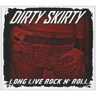 Long Live Rock N' Roll Dirty Skirty Audio CD