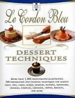 Le Cordon Bleu Dessert Techniques  More Than 1000 Photographs Illustrating