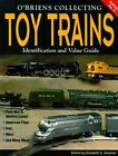 O'Brien's Collecting Toy Trains by Elizabeth A. Stephan