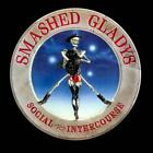 SMASHED GLADYS - SOCIAL INTERCOURSE NEW CD