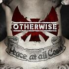 OTHERWISE - PEACE AT ALL COSTS NEW CD