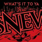 SNEW - WHAT'S IT TO YA NEW CD
