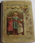 Our Prattlers Stories  Poems Victorian Childrens Book Published 1890