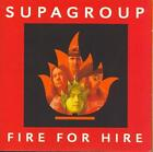 SUPAGROUP - FIRE FOR HIRE * NEW CD