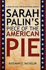 Sarah Palins Piece of the American Pie  A Wake Up Call for Mainstream America