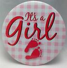 Birth Announcement Button Pins  Its a GIRL Button Pin NEW New Baby Girl Gift