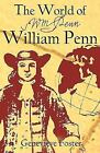 The World of William Penn  Genevieve Foster Good 2008 11 01