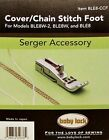 BabyLock Cover Chain Stitch BLE8-CCF Foot Ovation Evolution Evolve Serger