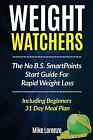 Weight Watchers  The No B S SmartPoints Start Guide for Rapid Weight Loss