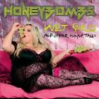 HONEYBOMBS - WET GIRLS & OTHER FUNNY TALES NEW CD